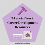 34 Social Work Career Development Resources