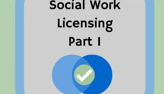 Social Work Licensing – Part I