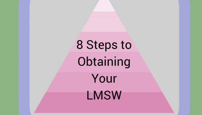 8 Steps to Obtaining Your LMSW