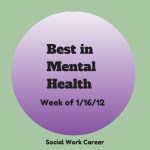 Best in Mental Health (wk of 1/16/2012)