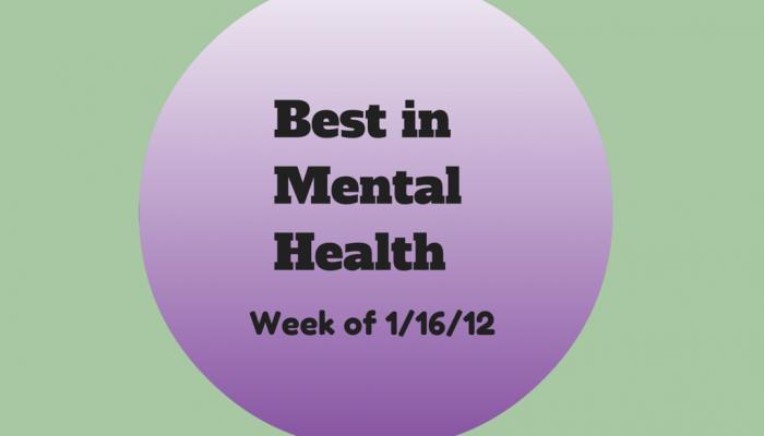 Best in Mental Health (wk of 1/16/2012)