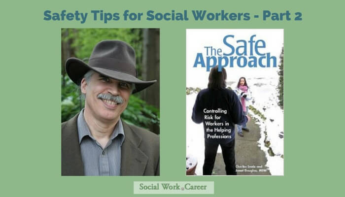 Safety Tips For Social Workers 2 Of 2 Socialwork Career