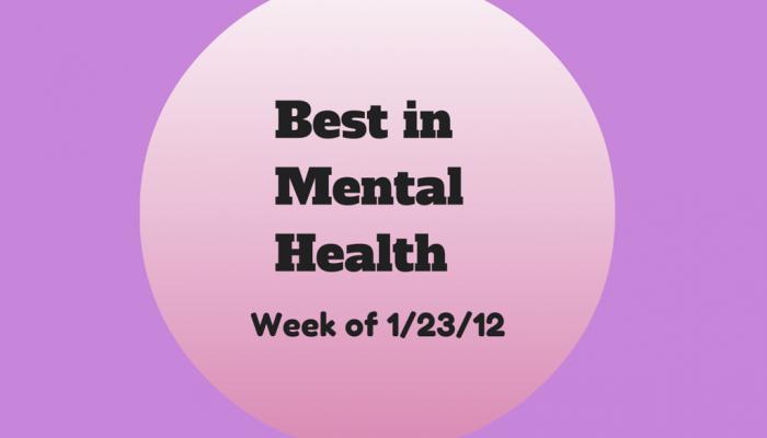 Best in Mental Health (wk of 1/23/2012)