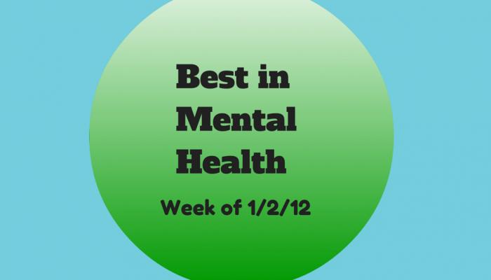 Best in Mental Health (wk of 1/2/2012)