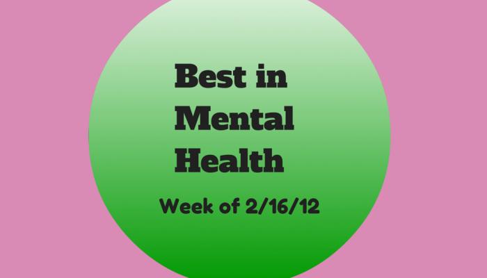 Best in Mental Health (wk of 2/6/2012)