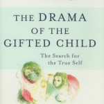 "Exploring Alice Miller's ""The Drama of the Gifted Child"""