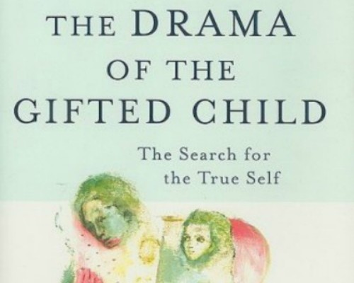 """Exploring Alice Miller's """"The Drama of the Gifted Child"""""""