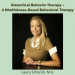 Dialectical Behavior Therapy – A Mindfulness-Based Behavioral Therapy