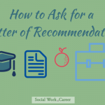 The ABCs of Getting a Strong Letter of Recommendation