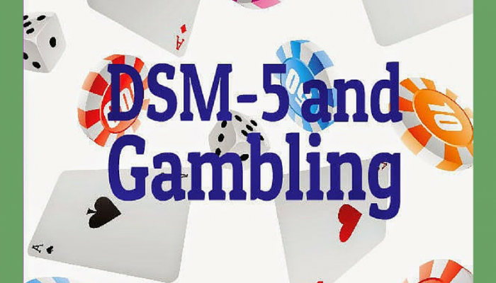 The DSM-5 and Problem Gambling