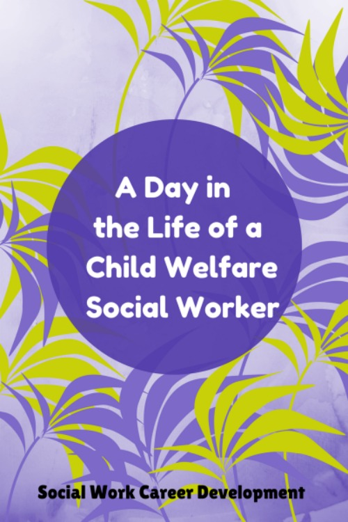 A Day in the Life of a CPS Social Worker - SocialWork Career