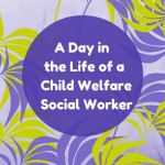 A Day in the Life of a CPS Social Worker