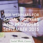 Free Webinars for Social Workers and Providers, Sept. 2015