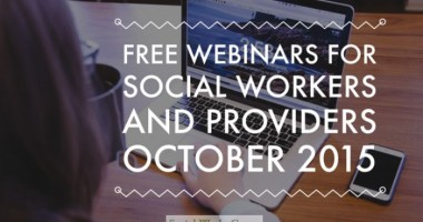 Free Webinars for Social Workers and Providers, Oct. 2015