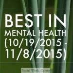 Best in Mental Health (10/19/2015 – 11/8/2015)