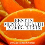 Best in Mental Health (2/29/16 – 3/13/16)