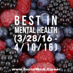 Best in Mental Health (3/28/16 – 4/10/16)