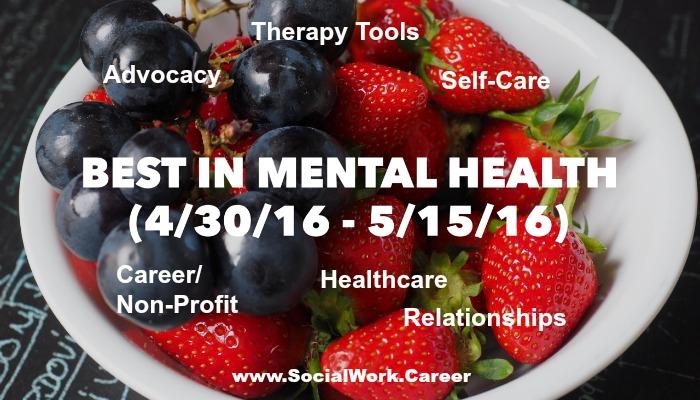 Best in Mental Health (4/30/16 – 5/15/16)
