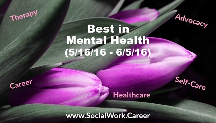 Best in Mental Health (5/16/16 – 6/5/16)