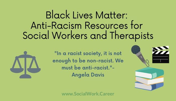 Black Lives Matter Anti Racism Resources For Social Workers And Therapists Socialwork Career